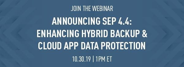 Webinar: The Release of SEP 4.4 – Enhancing Hybrid Backup and Cloud App Data Protection